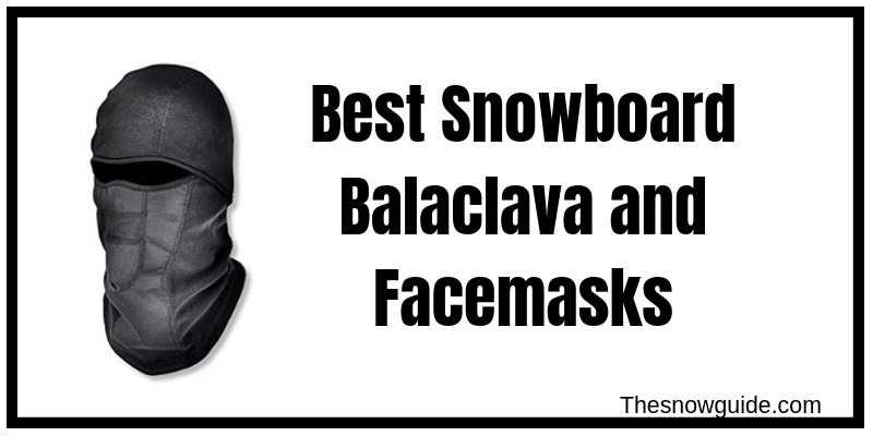 Top rated snowboard facemask in 2019