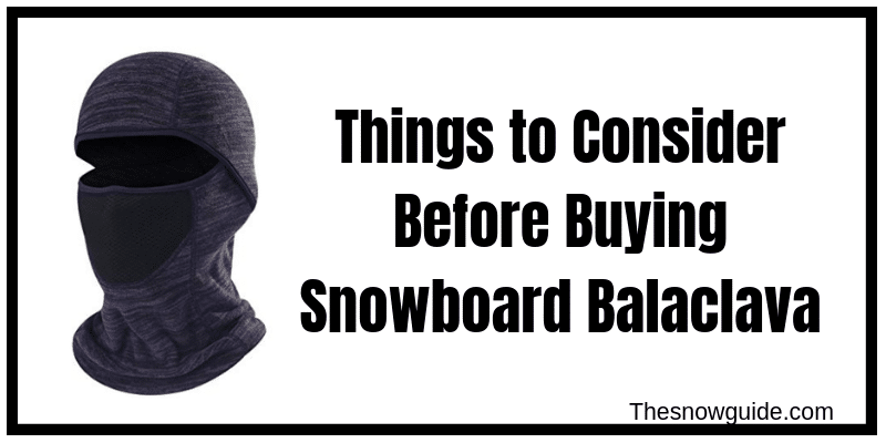 How to Choose snowboard balaclava